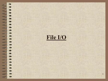 1 File I/O. 2 Files A file is an external collection of related data treated as a unit. Since the contents of primary storage are lost when the computer.