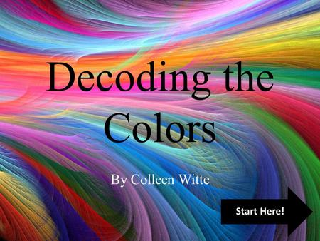 Decoding the Colors By Colleen Witte Start Here!.
