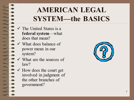 the limitations in the process of the american legal system The idea of constitutionalism requires limitation on government power such as the due process clause of the american has become a common law system.