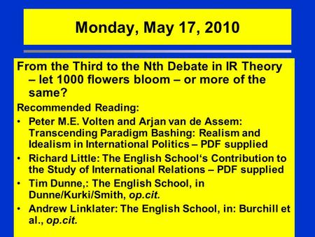 2 H i g h e r E d u c a t i o n © Oxford University Press, 2005. All rights reserved. Monday, May 17, 2010 From the Third to the Nth Debate in IR Theory.
