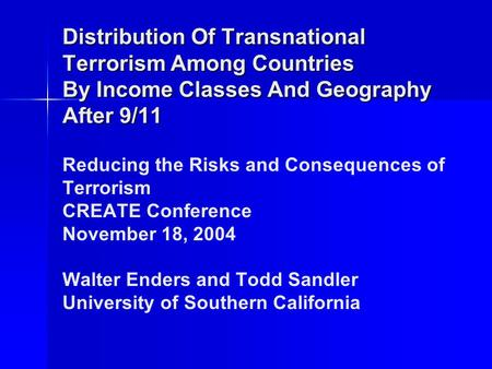 Distribution Of Transnational Terrorism Among Countries By Income Classes And Geography After 9/11 Distribution Of Transnational Terrorism Among Countries.