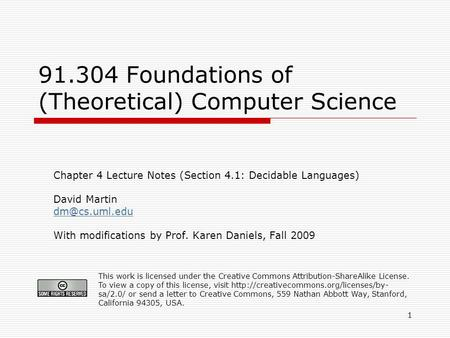 1 91.304 Foundations of (Theoretical) Computer Science Chapter 4 Lecture Notes (Section 4.1: Decidable Languages) David Martin With modifications.