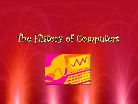 The History of Computers. The evolution of the computer age… RThere are 5 generations RFirst Generation (1951-57) RSecond Generation (1958-1963) RThird.