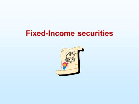 Fixed-Income securities. Outline  Mortgages  Types  Mortgage Risk  The Mortgage Backed Securities Market  History  Types of Securities.
