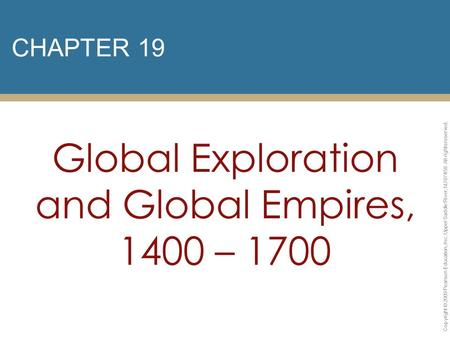 Global Exploration and Global Empires, 1400 – 1700