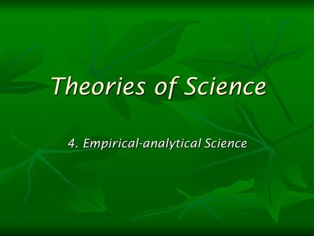 4. Empirical-analytical Science