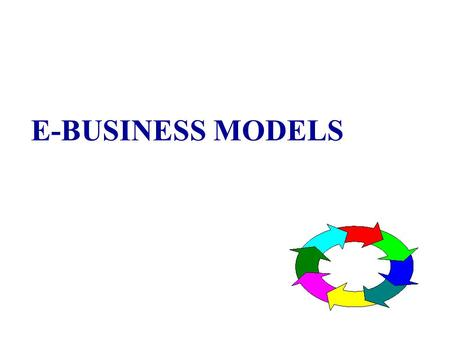 E-BUSINESS MODELS.