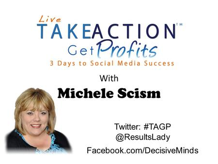 Facebook.com/DecisiveMinds Twitter: With Michele Scism.