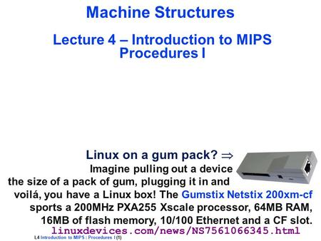 Machine Structures Lecture 4 – Introduction to MIPS Procedures I