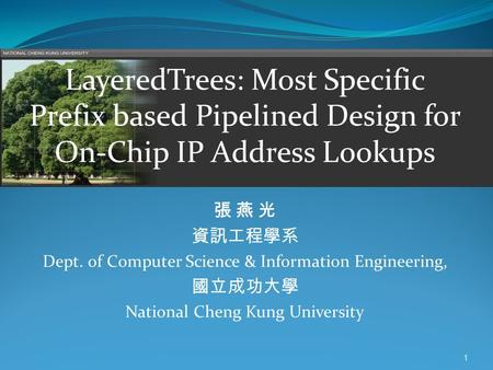 張 燕 光 資訊工程學系 Dept. of Computer Science & Information Engineering,