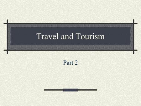 Travel and Tourism Part 2. Chapter 9 Distribution Mix.