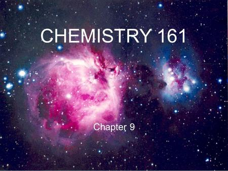 CHEMISTRY 161 Chapter 9. Periodic Table of the Elements chemical reactivity - valence electrons ns 1 ns 2 ns 2 np x.