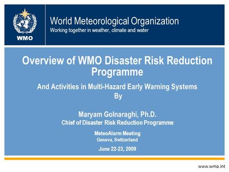 World Meteorological Organization Working together in weather, climate and water Overview of WMO Disaster Risk Reduction Programme And Activities in Multi-Hazard.