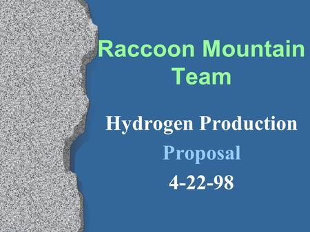 Raccoon Mountain Team Hydrogen Production Proposal 4-22-98.