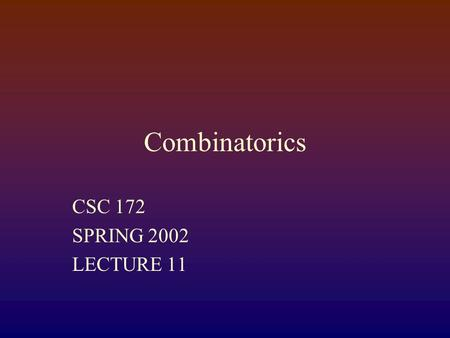 Combinatorics CSC 172 SPRING 2002 LECTURE 11 Assignments With Replacement  Example: Passwords  Are there more strings of length 5 built from three.