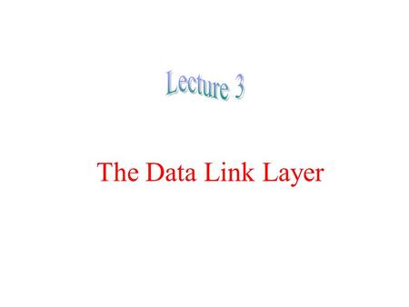 The Data Link Layer. Data Link Layer Design Issues Services Provided to the Network Layer Framing Error Control Flow Control.