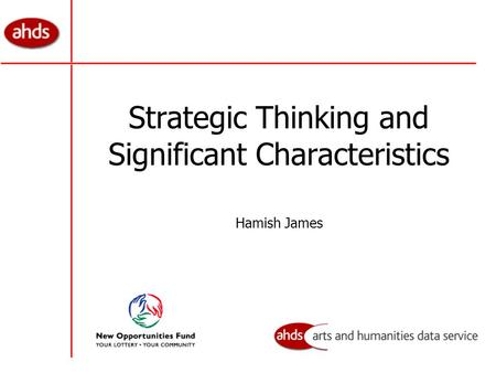 Strategic Thinking and Significant Characteristics Hamish James.