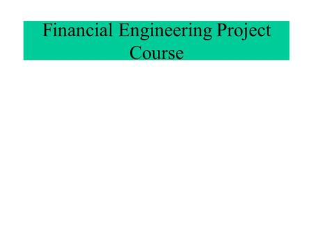 Financial Engineering Project Course. Lecture 2 Swaps Homework 2 More Java Fundamentals.