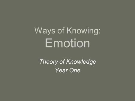Ways of Knowing: Emotion