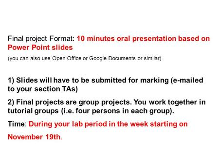 Final project Format: 10 minutes oral presentation based on Power Point slides (you can also use Open Office or Google Documents or similar). 1) Slides.