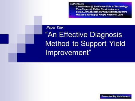 """An Effective Diagnosis Method to Support Yield Improvement"" Authors List: Camelia Eindhoven Univ. of Technology Camelia Eindhoven Univ."