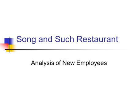 Song and Such Restaurant Analysis of New Employees.