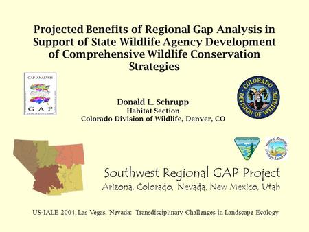 Projected Benefits of Regional Gap Analysis in Support of State Wildlife Agency Development of Comprehensive Wildlife Conservation Strategies Southwest.