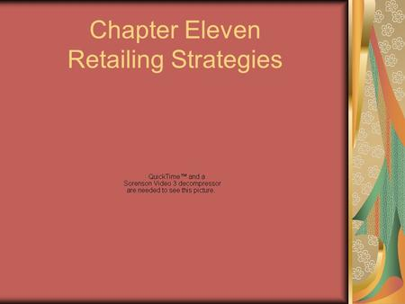 Chapter Eleven Retailing Strategies