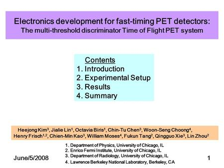 June/5/20081 Electronics development for fast-timing PET detectors: The multi-threshold discriminator Time of Flight PET system Contents 1. Introduction.