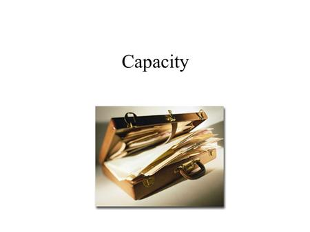 Capacity. The Capacity Challenge Investment ideas have limited capacity We must first understand capacity. Then we can see its impacts and how to mitigate.