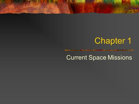 Chapter 1 Current Space Missions. Cassini-Huygens Website:  Launch date: October 1997 Mission: This.