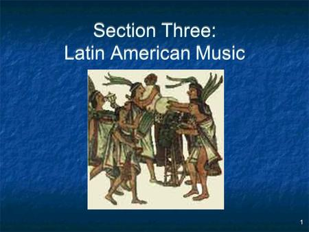 1 Section Three: Latin American Music. 2 Four Major Categories of Latin American Music Indigenous Music Iberian (Spanish/Portuguese) and mestizo (mixed.