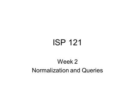 Week 2 Normalization and Queries