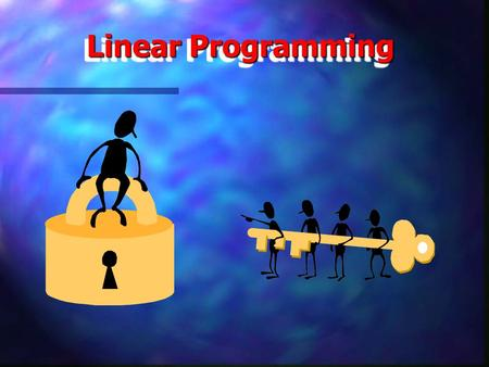 Linear Programming. Linear programming A technique that allows decision makers to solve maximization and minimization problems where there are certain.