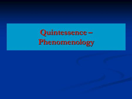 Quintessence – Phenomenology. How can quintessence be distinguished from a cosmological constant ?