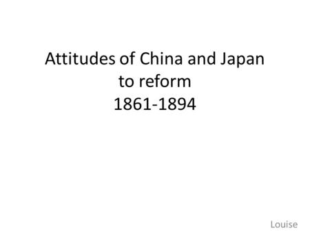 Attitudes of China and Japan to reform