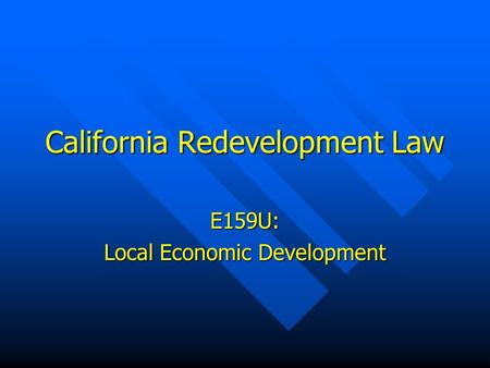 California Redevelopment Law E159U: Local Economic Development.