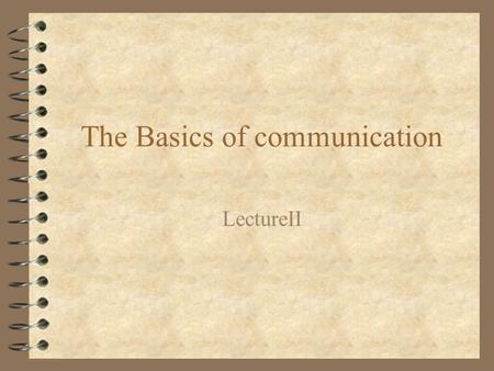 The Basics of communication LectureII. Processing Techniques.