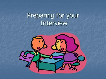 Preparing for your Interview. What the Employer is Seeking Communication skills Communication skills Focus & attention to detail Focus & attention to.