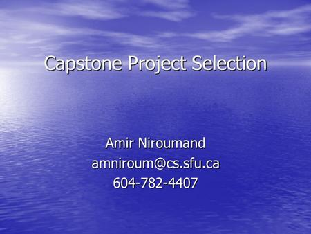 Capstone Project Selection Amir Niroumand