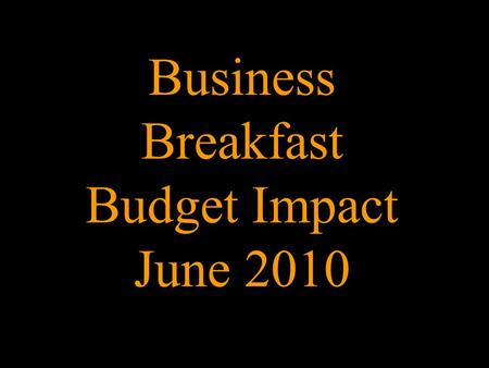 Business Breakfast Budget Impact June 2010. Finance Bill June 2010 Implications Ian Cattell ACA Partner – Crombies Chartered Accountants ©2010 Crombies.