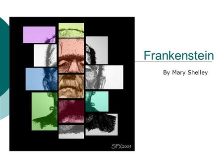 Frankenstein By Mary Shelley Modern Prometheus.
