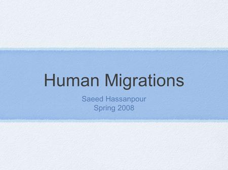 Human Migrations Saeed Hassanpour Spring 2008. Introduction Population Genetics Co-evolution of genes with language and cultural. Human evolution: genetics,