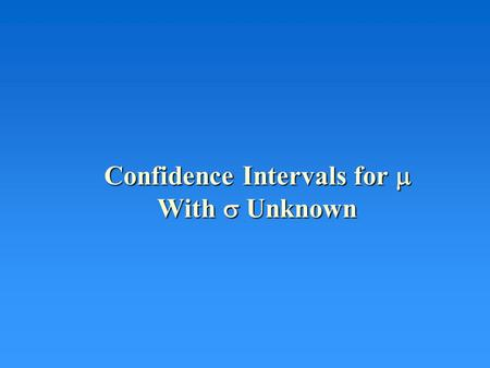 Confidence Intervals for  With  Unknown