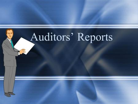 Auditors' Reports. McGraw-Hill/Irwin © 2004 The McGraw-Hill Companies, Inc., All Rights Reserved. 17-2 We have audited the accompanying balance sheet.