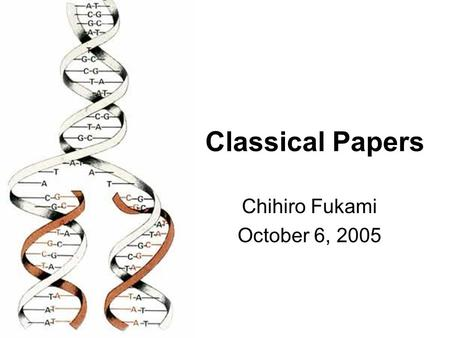 Classical Papers Chihiro Fukami October 6, 2005. Outline Central Dogma of Molecular Biology Chromosomes in <strong>Heredity</strong> What is a Gene?
