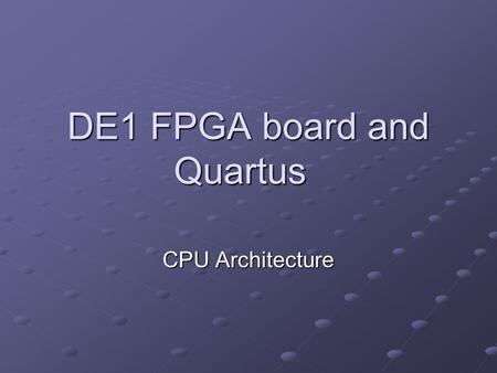 DE1 FPGA board and Quartus