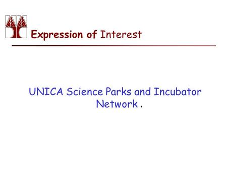 Expression of Interest UNICA Science Parks and Incubator Network.
