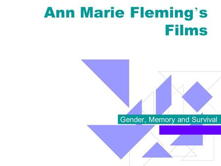 Ann Marie Fleming ' s Films Gender, Memory and Survival.