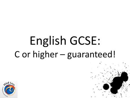 English GCSE: C or higher – guaranteed!. Hello. Getting a C in English is easier than you think.